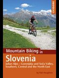 Mountain Biking in Slovenia: Julian Alps - Gorenjska and Soca Valley, Southern, Central and the North East