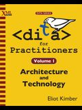 Dita for Practitioners Volume 1: Architecture and Technology