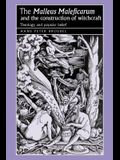The 'malleus Maleficarum' and the Construction of Witchcraft: Theology and Popular Belief