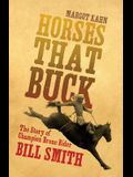 Horses That Buck, Volume 5: The Story of Champion Bronc Rider Bill Smith