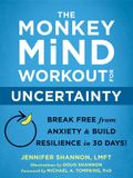 The Monkey Mind Workout for Perfectionism: Break Free from Anxiety and Build Self-Compassion in 30 Days!