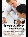 Investigative Interviewing: Psychology, Method, and Practice