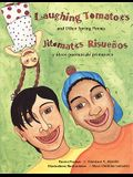 Laughing Tomatoes and Other Spring Poems: Jitomates Risuenos y Otros Poemas de Primavera