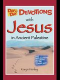 Day by Day Devotions with Jesus in Ancient Palestine: 180 faith-building devotions for the school year!