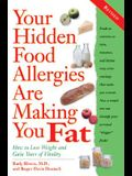 Your Hidden Food Allergies Are Making You Fat, Revised: How to Lose Weight and Gain Years of Vitality
