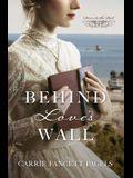 Behind Love's Wall