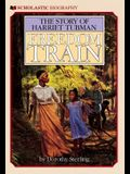 Freedom Train: The Story of Harriet Tubman: The Story of Harriet Tubman