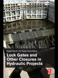 Lock Gates and Other Closures in Hydraulic Projects