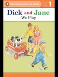 Dick and Jane: We Play