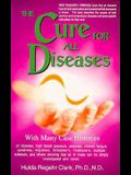 Cure for All Diseases: With Many Case Histories