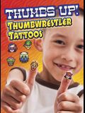 Thumbs Up! Thumbwrestler Tattoos