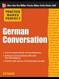 Practice Makes Perfect German Conversation (Practice Makes Perfect Series)
