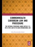 Commonwealth Caribbean Law and Procedure: The Referral Procedure under Article 214 RTC in the Light of EU and International Law