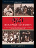 1941--The Greatest Year in Sports: Two Baseball Legends, Two Boxing Champs, and the Unstoppable Thoroughbred Who Made History in the Shadow of War