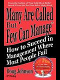 Many Are Called But Few Can Manage