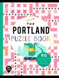The Portland Puzzle Book: 90 Word Searches, Jumbles, Crossword Puzzles, and More All about Portland, Oregon!