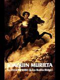 Life and Adventures of Joaquin Murieta, Volume 4: Celebrated California Bandit