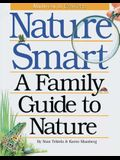Nature Smart: A Family Guide to Nature: Midwestern & Eastern
