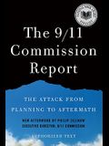 The 9/11 Commission Report: The Attack from Planning to Aftermath: Authorized Text