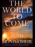 The World to Come: The Guides' Long-Awaited Predictions for the Dawning Age