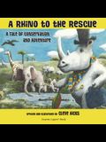 A Rhino To The Rescue: A Tale Of Conservation And Adventure