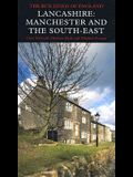 Lancashire: Manchester and the South-East