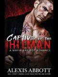 Captive of the Hitman: A Bad Boy Mafia Romance