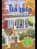 de Como Tia Lola Termino Empezando Otra Vez (How Aunt Lola Ended Up Starting Over Spanish Edition)