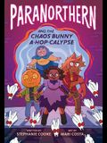 Paranorthern: And the Chaos Bunny A-Hop-Calypse