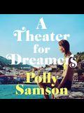 A Theater for Dreamers Lib/E