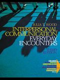 Interpersonal Communication: Everyday Encounters (with CD-ROM, Non-Infotrac Version)