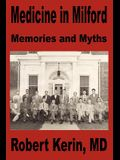 Medicine in Milford: Memories and Myths