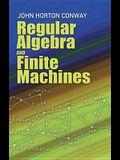 Regular Algebra and Finite Machines