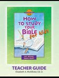 Discover 4 Yourself(r) Teacher Guide: How to Study Your Bible for Kids