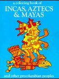 Incas Aztecs & Mayas Color Bk