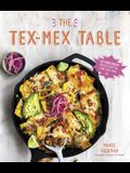 The Tex Mex Table: 60 Knockout Recipes from the Lone Star State
