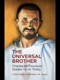 The Universal Brother: Charles de Foucauld Speaks to Us Today