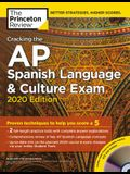 Cracking the AP Spanish Language & Culture Exam with Audio CD, 2020 Edition: Practice Tests & Proven Techniques to Help You Score a 5