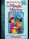 The Magic Mirror: A Branches Book (Once Upon a Fairy Tale #1), 1