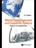 World Development and Economic Systems: Theory and Applications