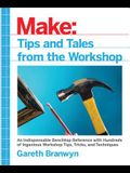 Make: Tips and Tales from the Workshop: A Handy Reference for Makers