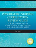 Psychiatric Nursing Cert Review Guide for the Gen