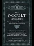The Occult Sciences - A Compendium of Transcendental Doctrine and Experiment