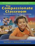 The Compassionate Classroom: Relationship Based Teaching and Learning