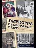 Detroit's Delectable Past: Two Centuries of Frog Legs, Pigeon Pie and Drugstore Whiskey