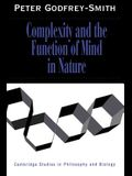 Complexity and the Function of Mind in Nature