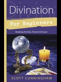 Divination for Beginners: Reading the Past, Present & Future (For Beginners (Llewellyn's))