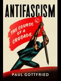 Antifascism: The Course of a Crusade