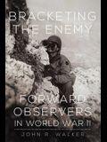 Bracketing the Enemy: Forward Observers in World War II