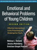 Emotional and Behavioral Problems of Young Children, Second Edition: Effective Interventions in the Preschool and Kindergarten Years